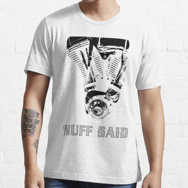 Harley - 'nuff said (black on white) Essential T-Shirt