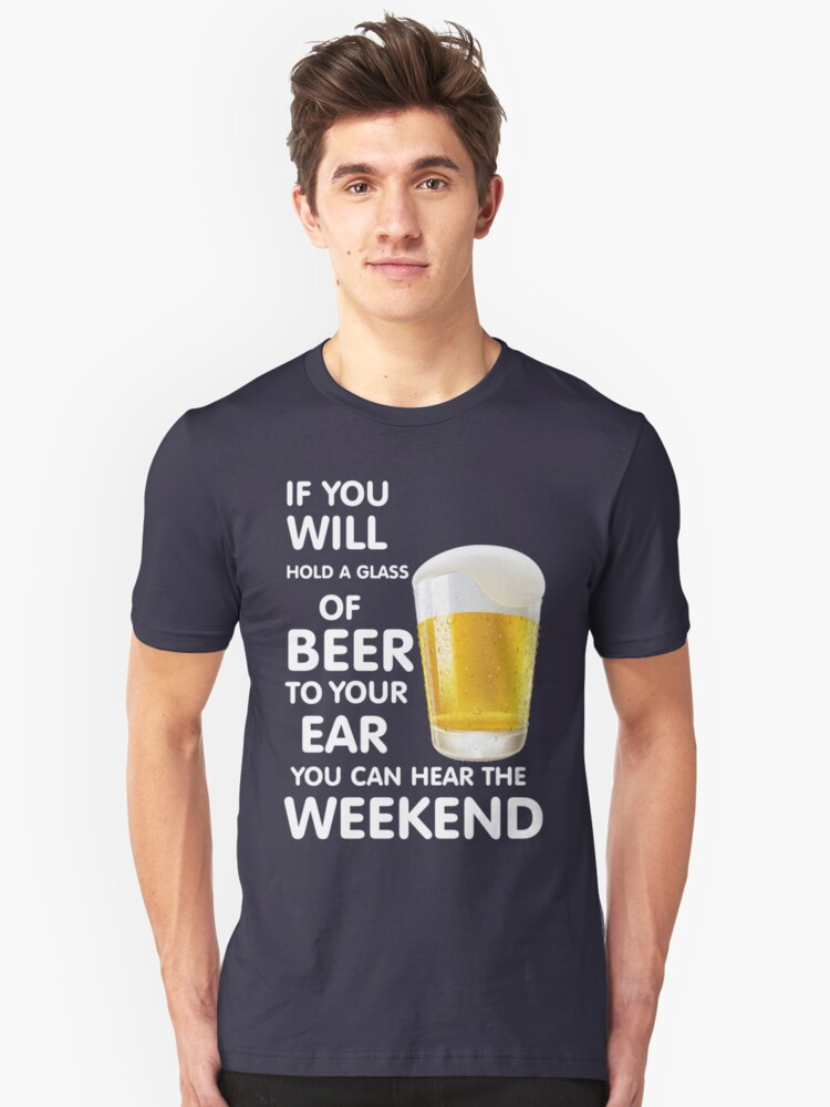 Beer and weekend - Funny beer saying. Unisex T-Shirt Front