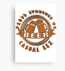 Beer proud sponsor of casual sex - Funny beer saying. Canvas Print