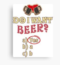 Do I want beer test - Funny beer saying. Canvas Print