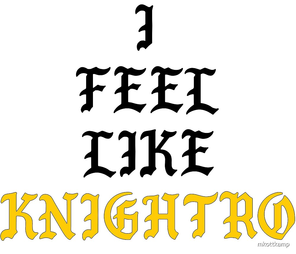 I Feel Like Knightro by mkottkamp