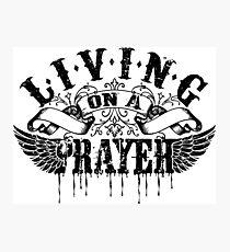 Living On a Prayer Photographic Print