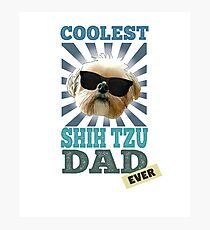 Coolest Shih Tzu Dad Ever Dog Lover Photographic Print