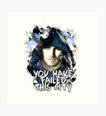 You Have Failed This City Art Print