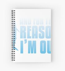 Shark Tank | And For That Reason, I'M OUT Spiral Notebook