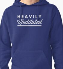 Heavily Meditated Pullover Hoodie