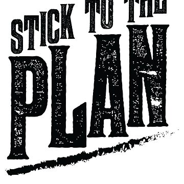 Stick to the Plan - Black - Gym Motivation by strongershirts