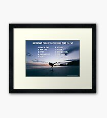 Important Things that Require Zero Talent Framed Print
