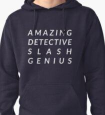 Amazing Detective Slash Genius Pullover Hoodie