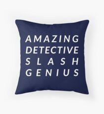 Amazing Detective Slash Genius Throw Pillow