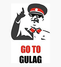Stalin - Go to Gulag Photographic Print