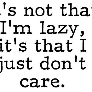 Not Lazy by AlternativeArt