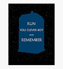 Run You Clever Boy and Remember Photographic Print