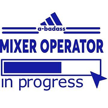 MIXER OPERATOR by Larrymaris