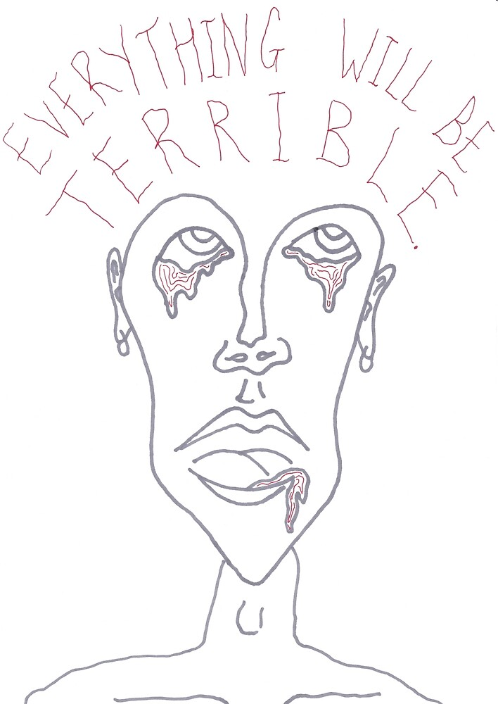 Everything Will Be Terrible by LFillustrations