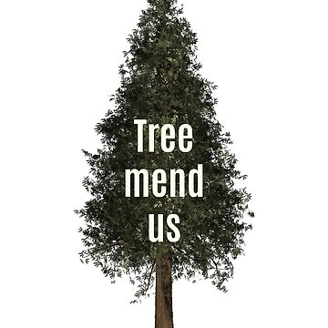 Tree-mend-us by Skybuzz