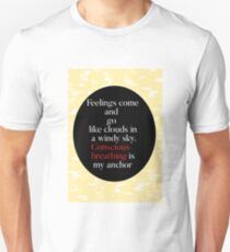 Feelings come and go  T-Shirt