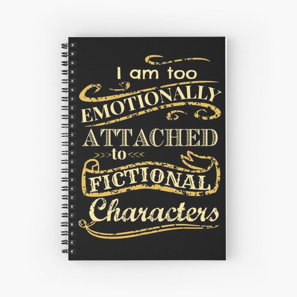 Ich bin zu emotional an fiktionale Charaktere gebunden Spiralblock