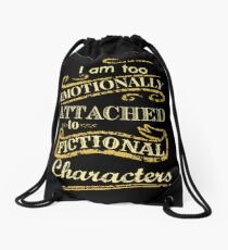 I am too emotionally attached to fictional characters Drawstring Bag