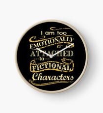 I am too emotionally attached to fictional characters Clock