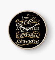 Ich bin zu emotional an fiktionale Charaktere gebunden Uhr