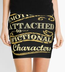 I am too emotionally attached to fictional characters Mini Skirt