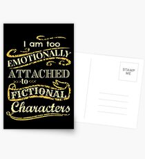 I am too emotionally attached to fictional characters Postcards