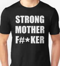 Strong Mother Fucker Gym Fitness Motivation The Mountain T-Shirt