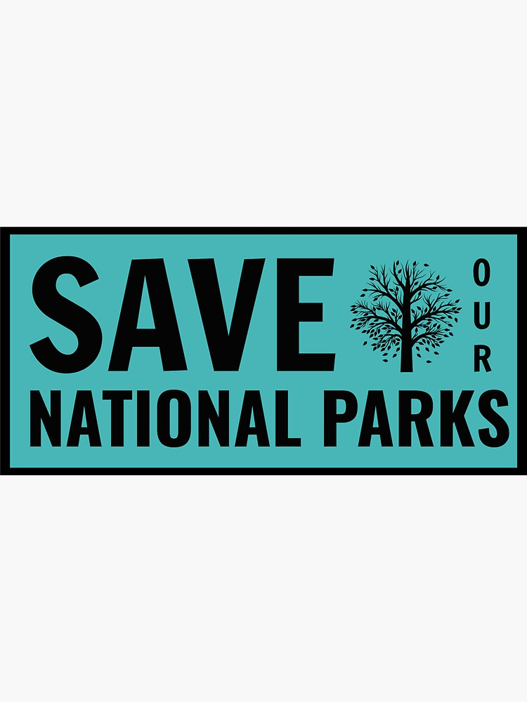 Save Our National Parks by nyah14