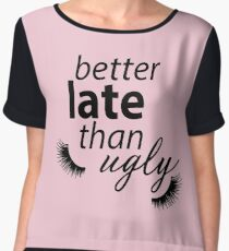 Better late than ugly! Women's Chiffon Top