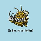 To Bee by Made With Awesome