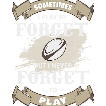 Sometimes I Play but Never Forget Football by nerdalertshirts