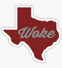 Woke Texas - red Sticker