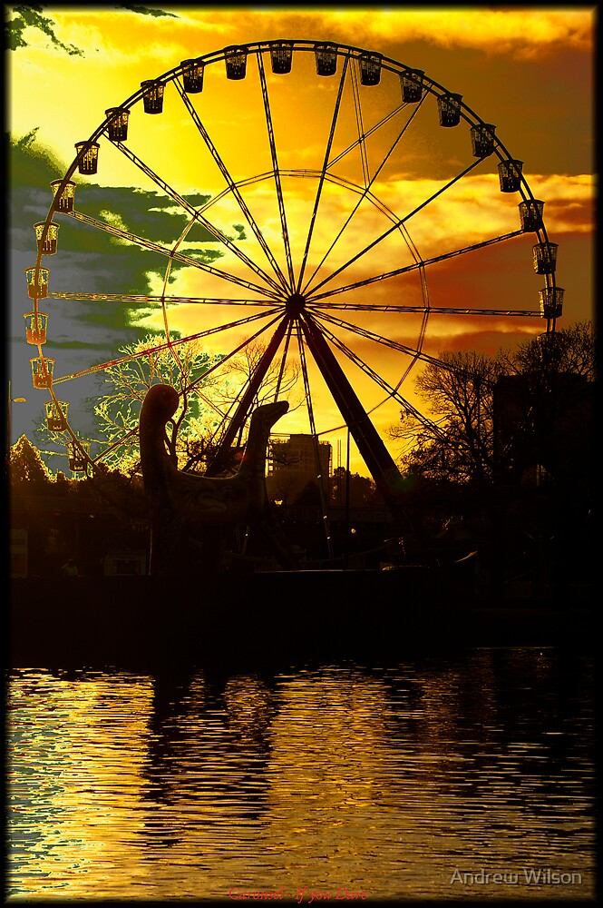 Ferris wheel - If you dare by Andrew Wilson