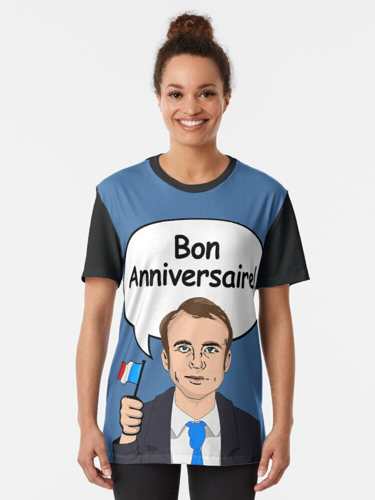 Alternate view of Bon Anniversaire from Emmanuel Macron Graphic T-Shirt