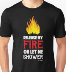 Release my fire T-Shirt