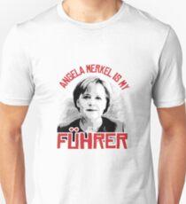 Angela Merkel is my Fuhrer T-Shirt