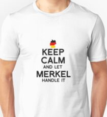 Keep Calm and Let Merkel handle it T-Shirt