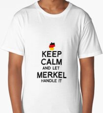 Keep Calm and Let Merkel handle it Long T-Shirt