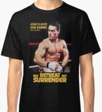 Kein Rückzug weder eine Rückkauf Classic T-Shirt