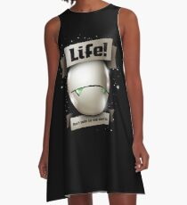Don't Talk to Me About Life A-Line Dress