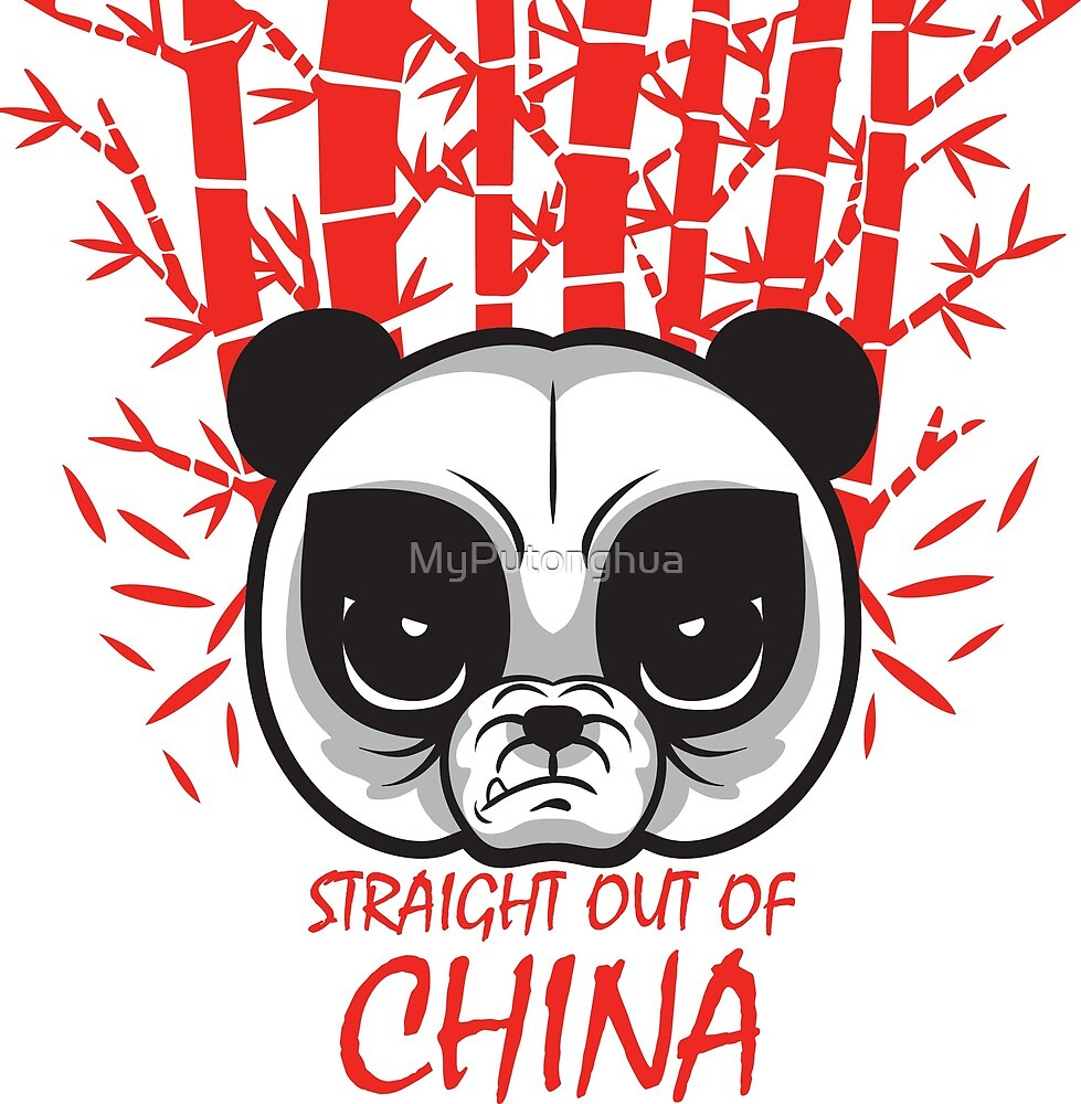 Straight out of China by MyPutonghua