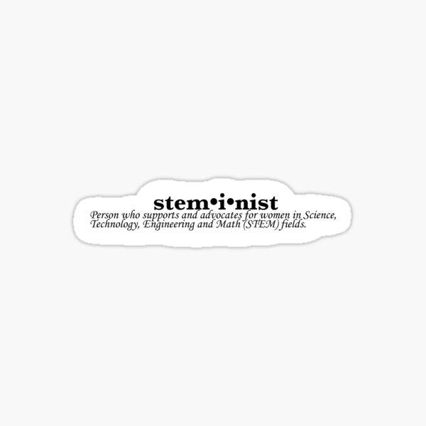 STEMinist Definition - Stem Feminists Sticker