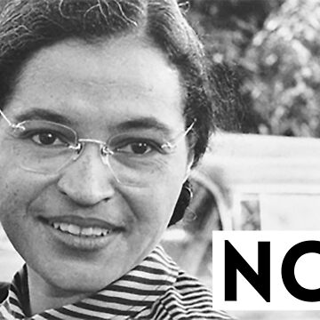 Rosa Parks: No. by wokesouth