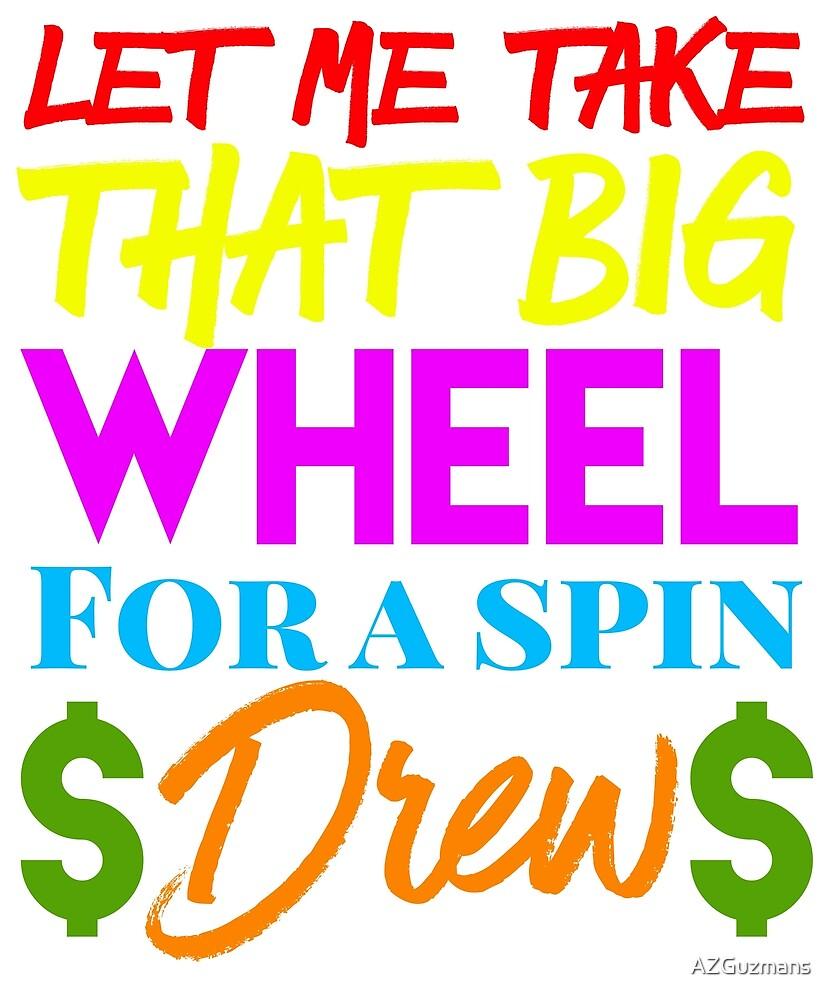 TV Show Take Big Wheel Spin Drew by AZGuzmans