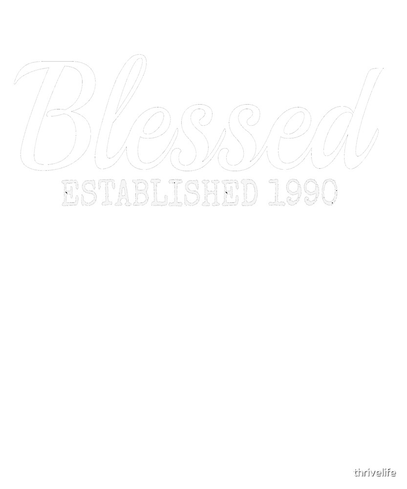 Blessed Christian 1990 Birthday Inspiration Faith Gift Shirt by thrivelife