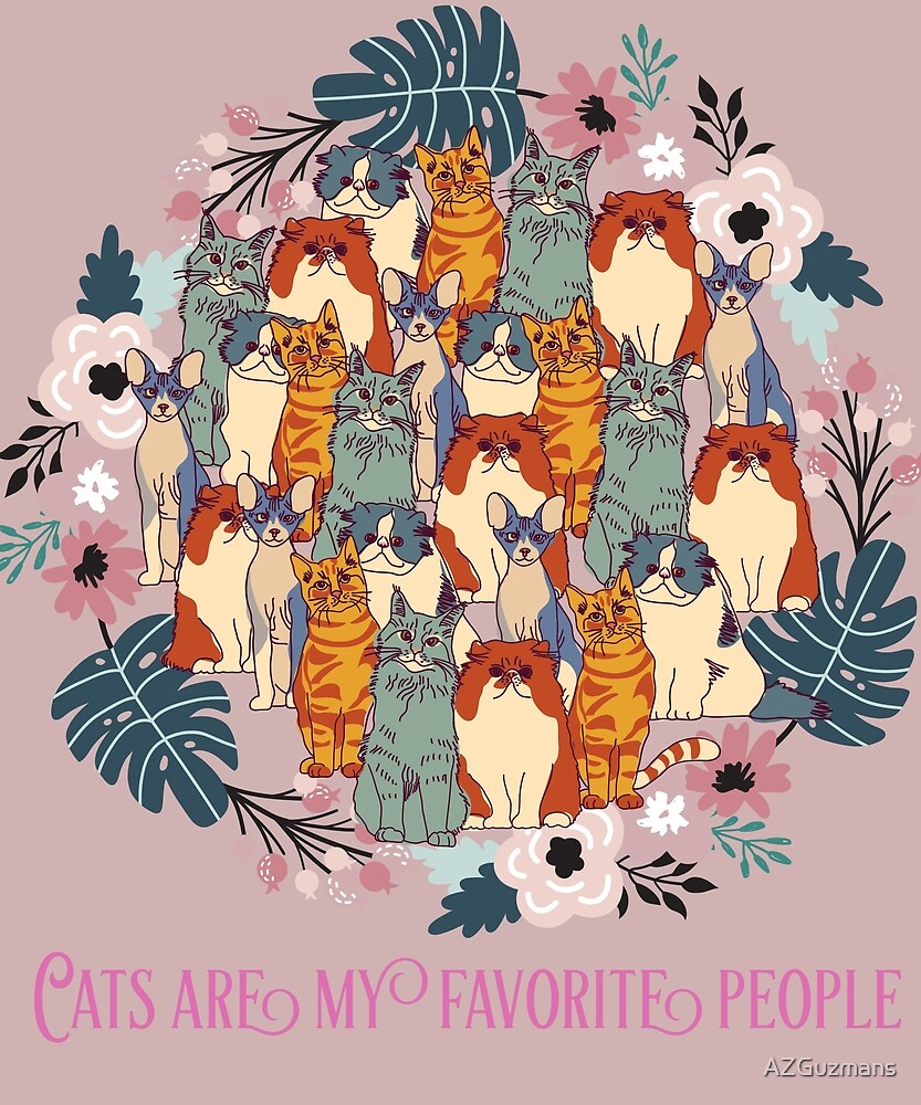 Cats Are My Favorite People by AZGuzmans
