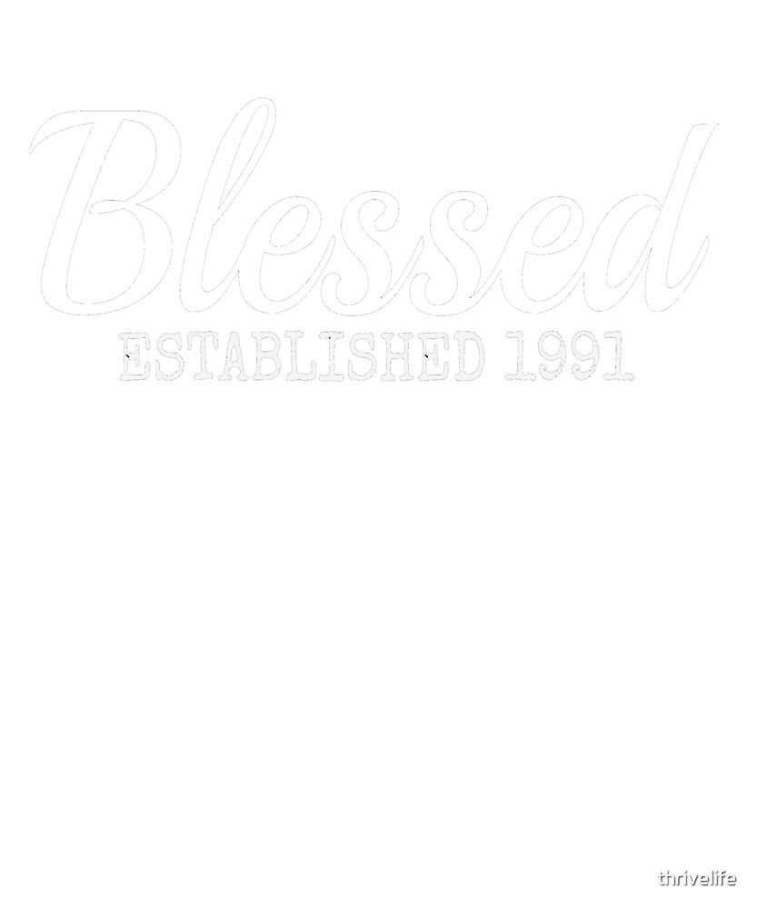 Blessed Christian 1991 Birthday Inspiration Faith Gift Shirt by thrivelife