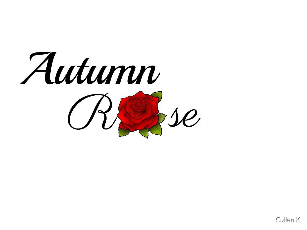 Autumn Rose Merch Line by Cullen K