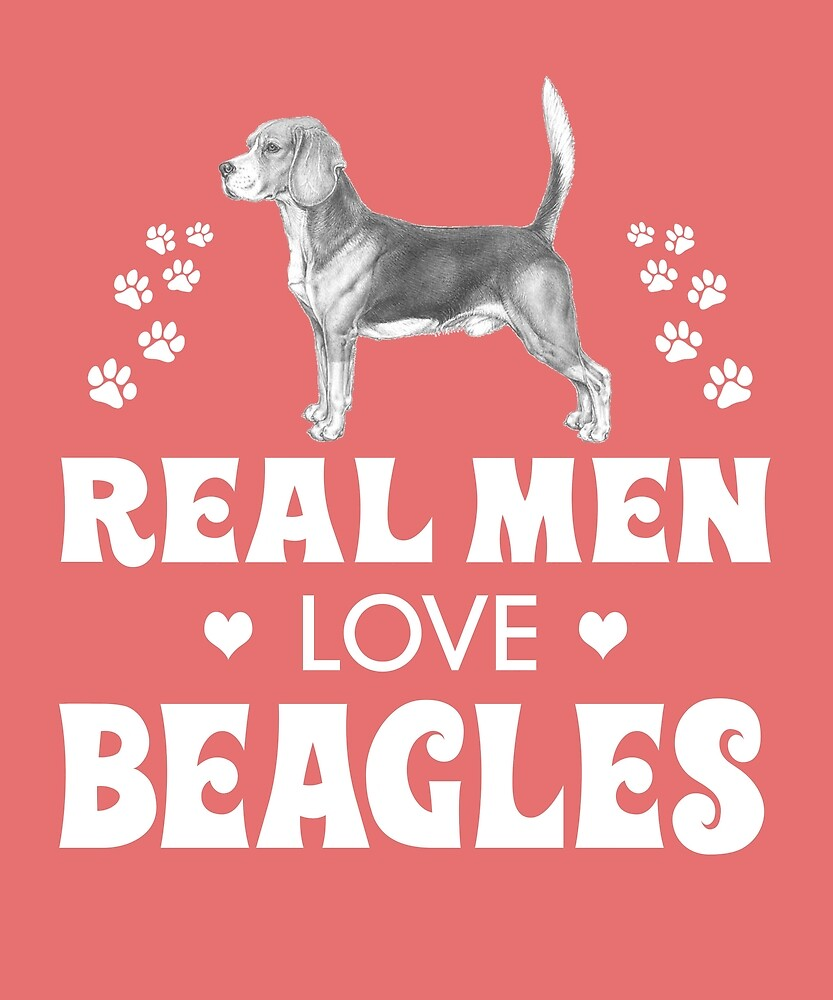 Real Men Love Beagles Cute Dog by AlwaysAwesome